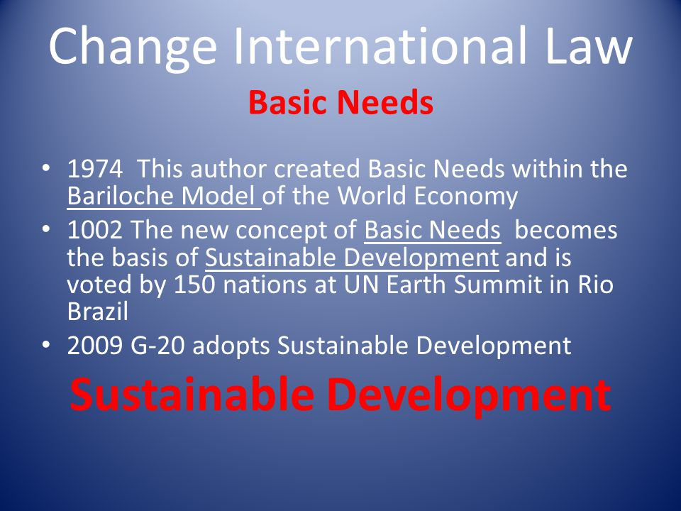 Change International Law Basic Needs