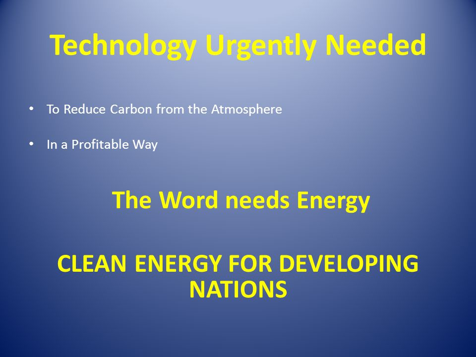 Technology Urgently Needed