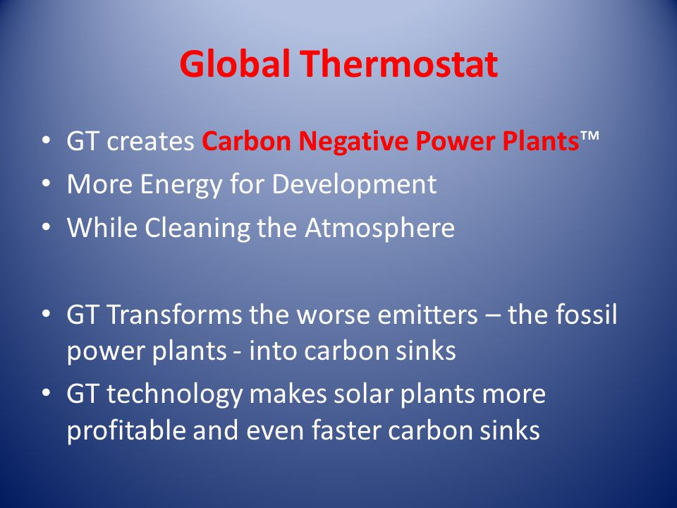 Global Thermostat GT creates Carbon Negative Power Plants™