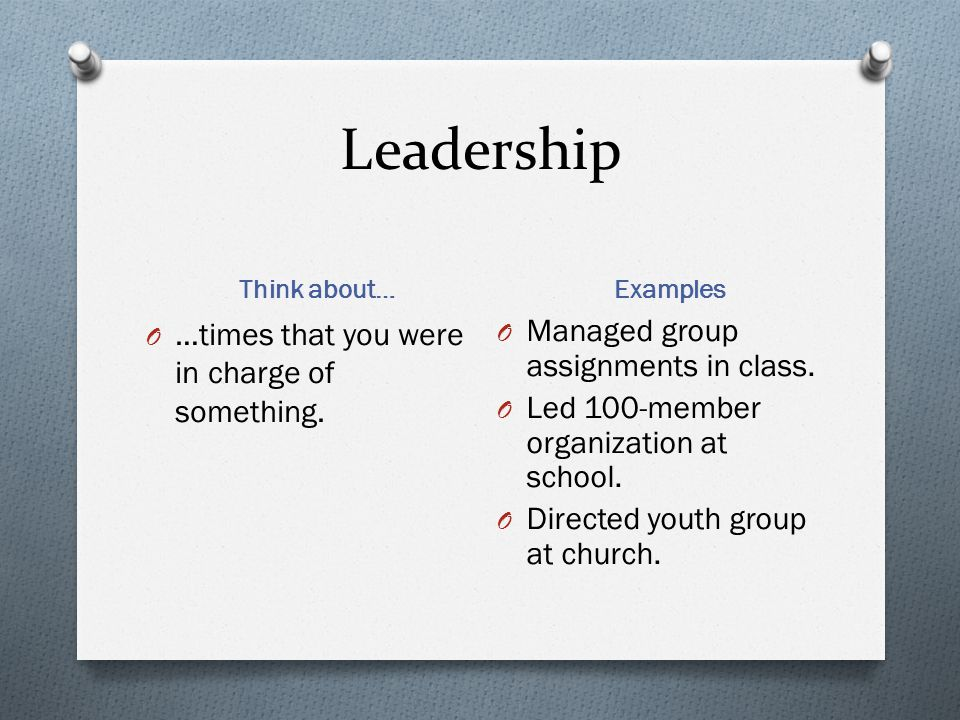 Leadership …times that you were in charge of something.