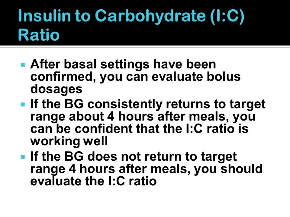 Insulin to Carbohydrate (I:C) Ratio