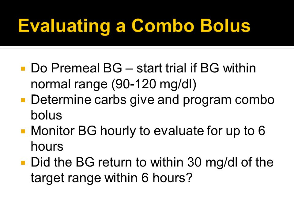 Evaluating a Combo Bolus