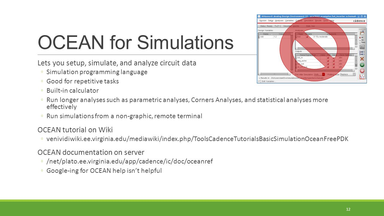 OCEAN for Simulations Lets you setup, simulate, and analyze circuit data. Simulation programming language.
