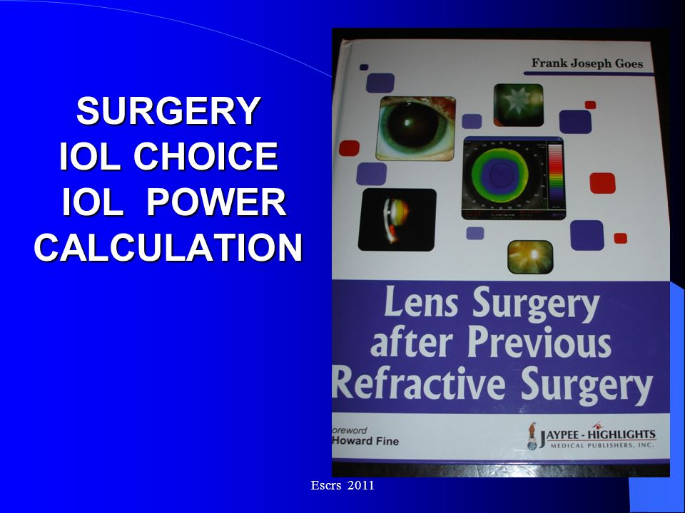 SURGERY IOL CHOICE IOL POWER CALCULATION