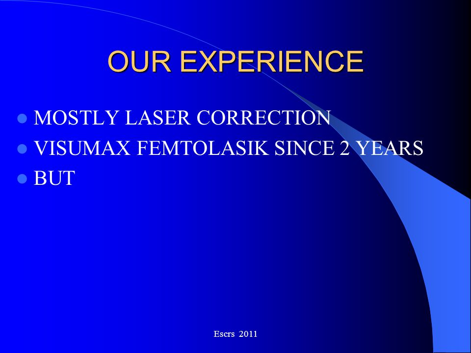 OUR EXPERIENCE MOSTLY LASER CORRECTION