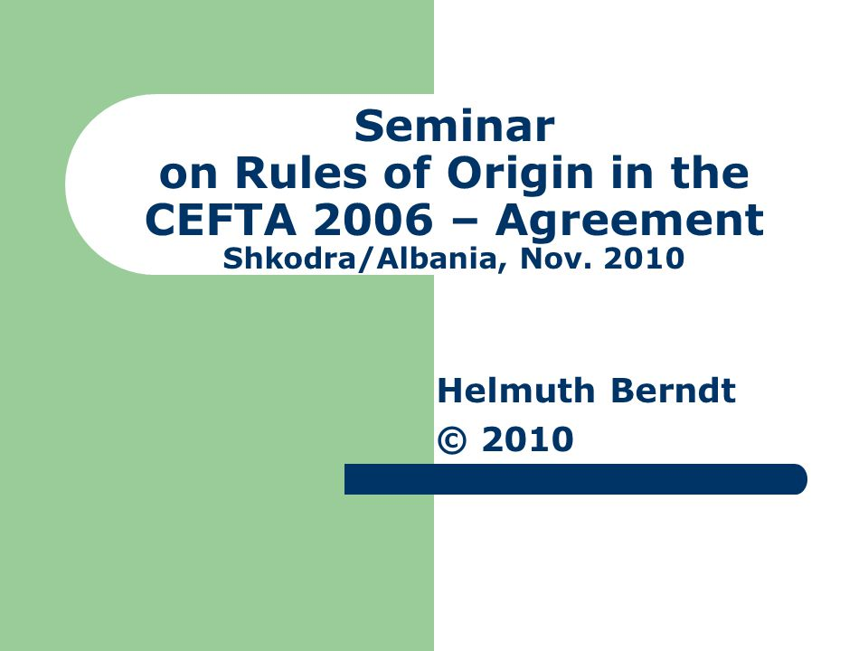 Seminar on Rules of Origin in the CEFTA 2006 – Agreement Shkodra/Albania, Nov. 2010