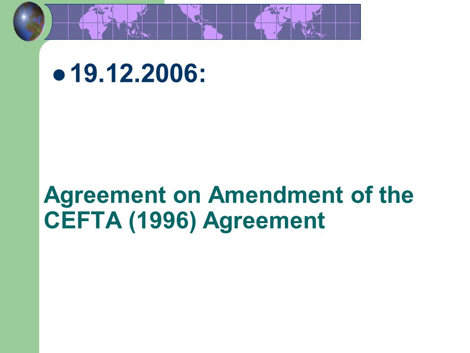 Agreement on Amendment of the CEFTA (1996) Agreement
