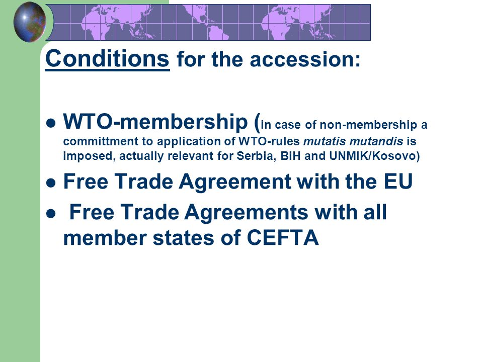 Conditions for the accession: