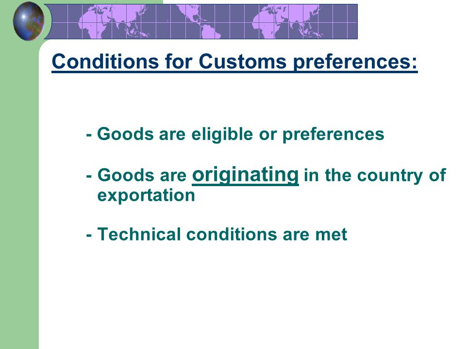 Conditions for Customs preferences: