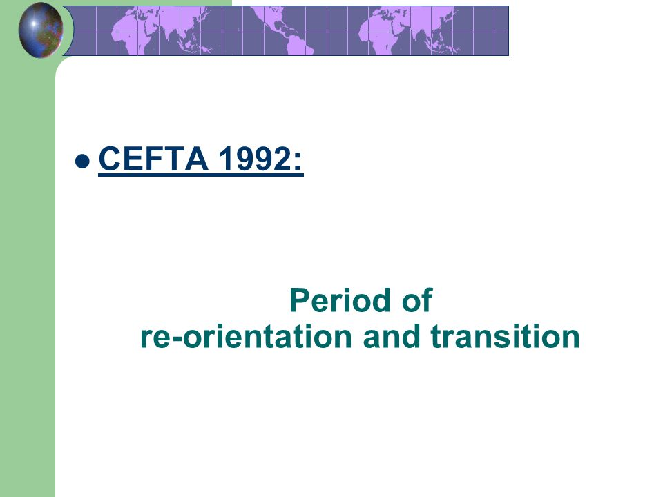 Period of re-orientation and transition