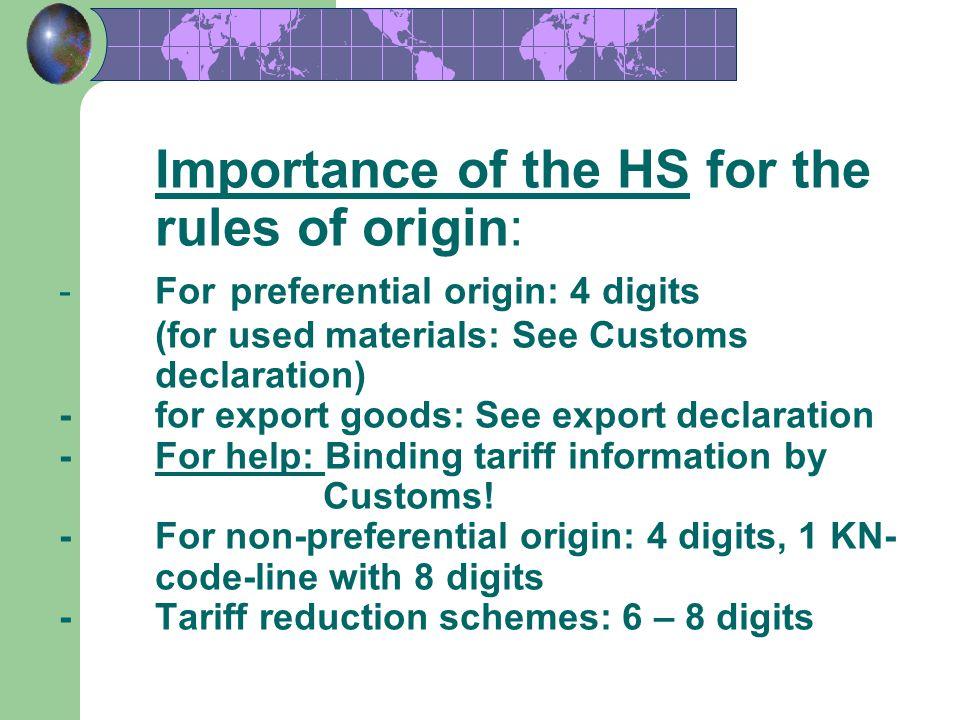 Importance of the HS for the. rules of origin: -