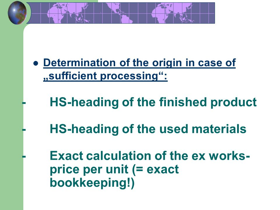 "Determination of the origin in case of ""sufficient processing :"