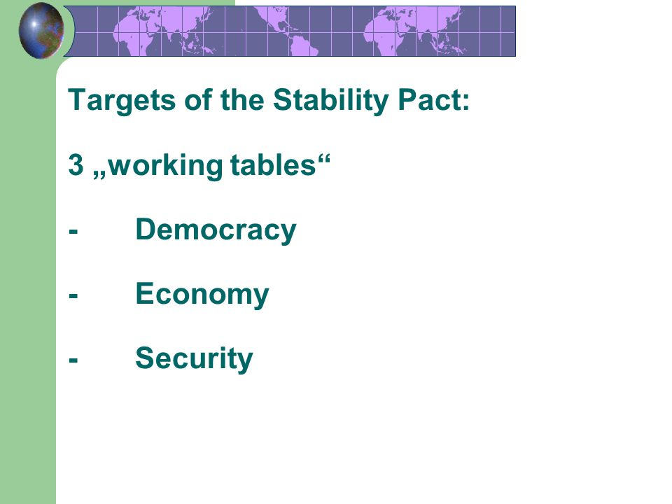 "Targets of the Stability Pact: 3 ""working tables -. Democracy -"