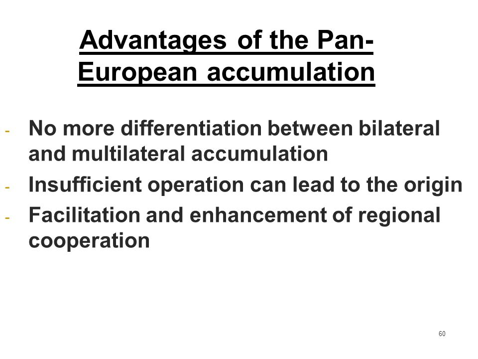 Advantages of the Pan-European accumulation