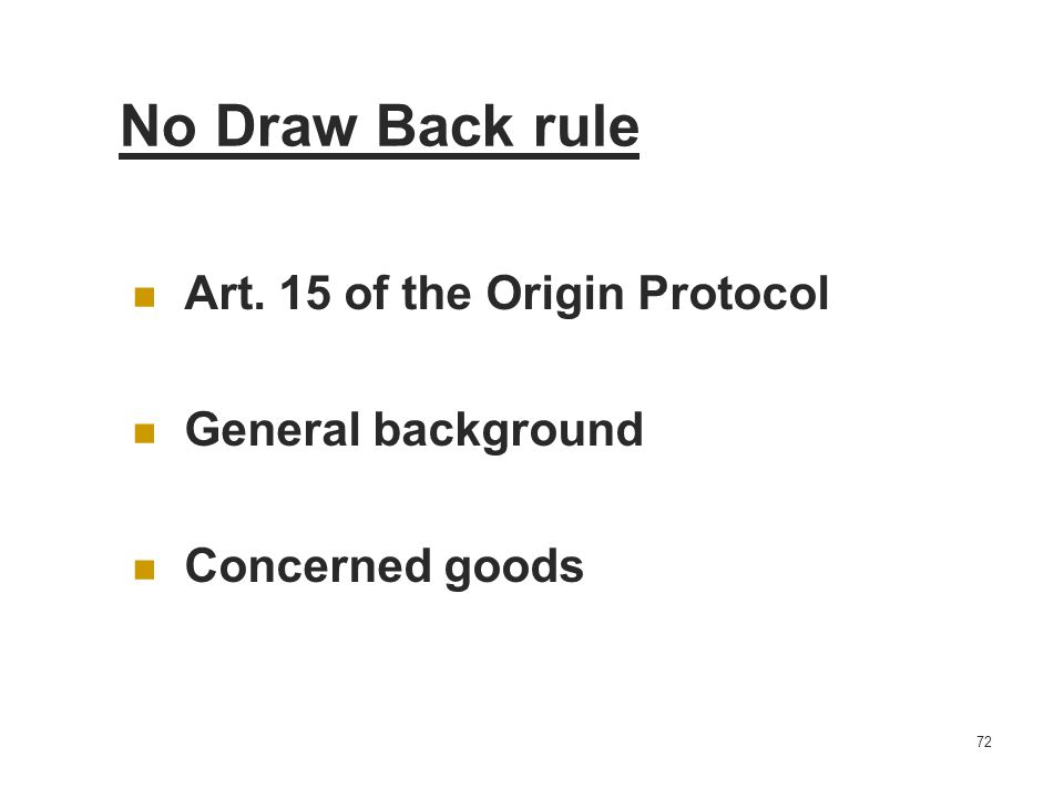 No Draw Back rule Art. 15 of the Origin Protocol General background