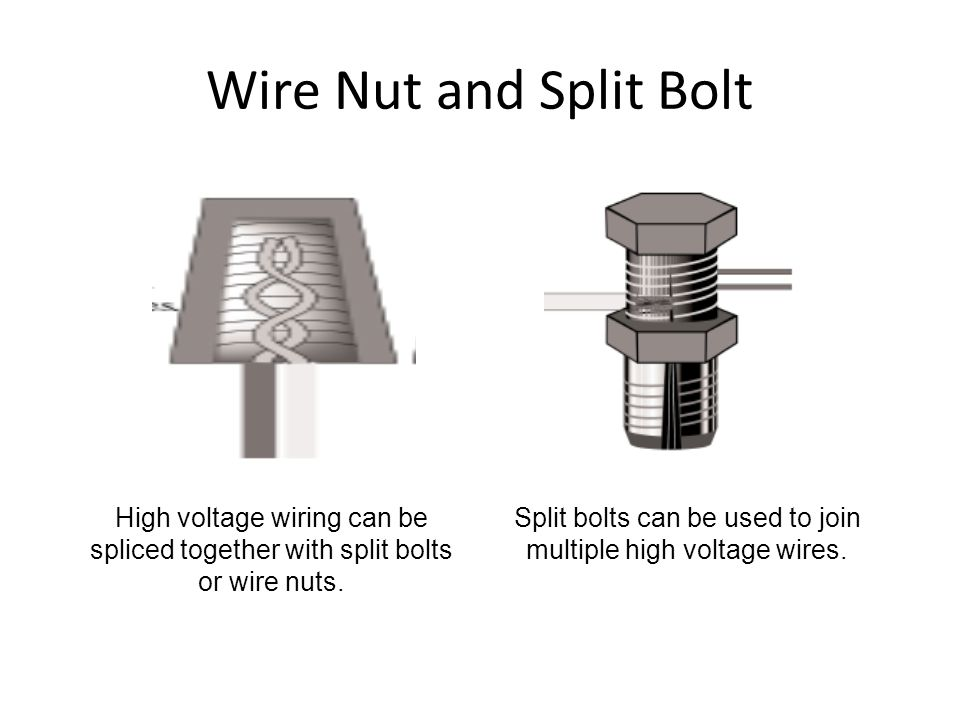 Split bolts can be used to join multiple high voltage wires.