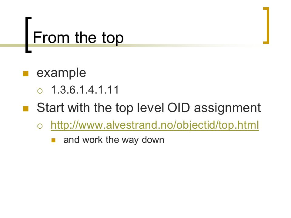 From the top example Start with the top level OID assignment