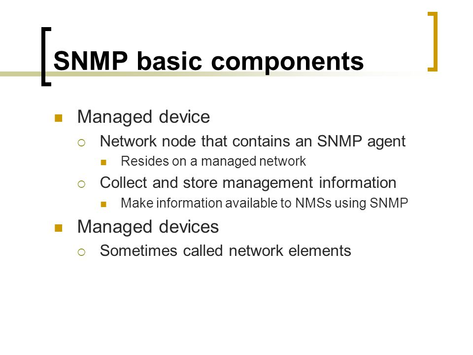 SNMP basic components Managed device Managed devices