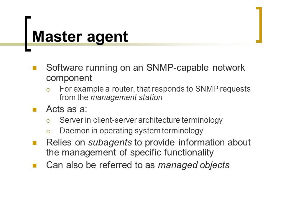 Master agent Software running on an SNMP-capable network component