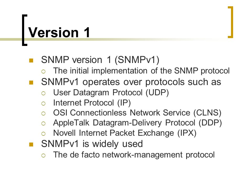 Version 1 SNMP version 1 (SNMPv1)
