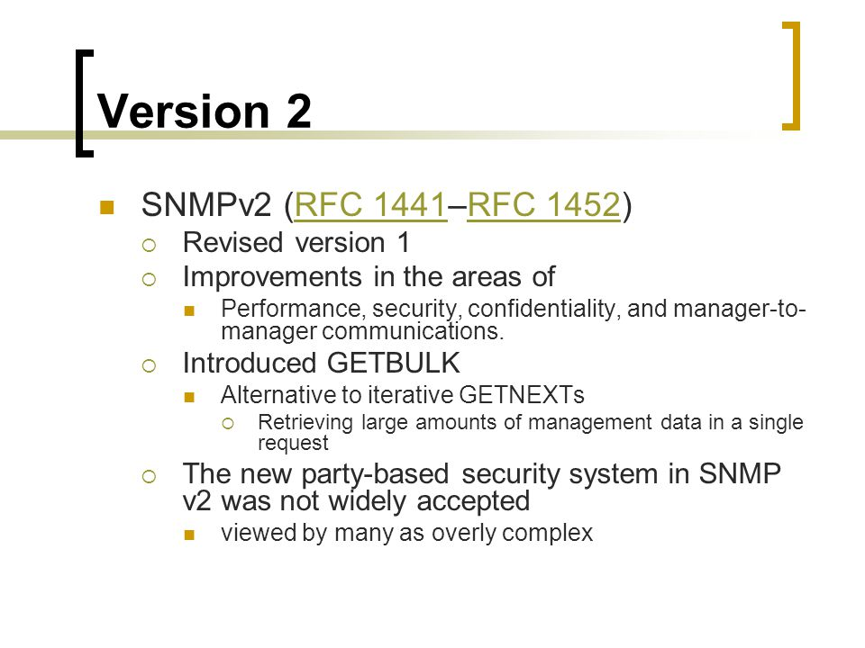 Version 2 SNMPv2 (RFC 1441–RFC 1452) Revised version 1