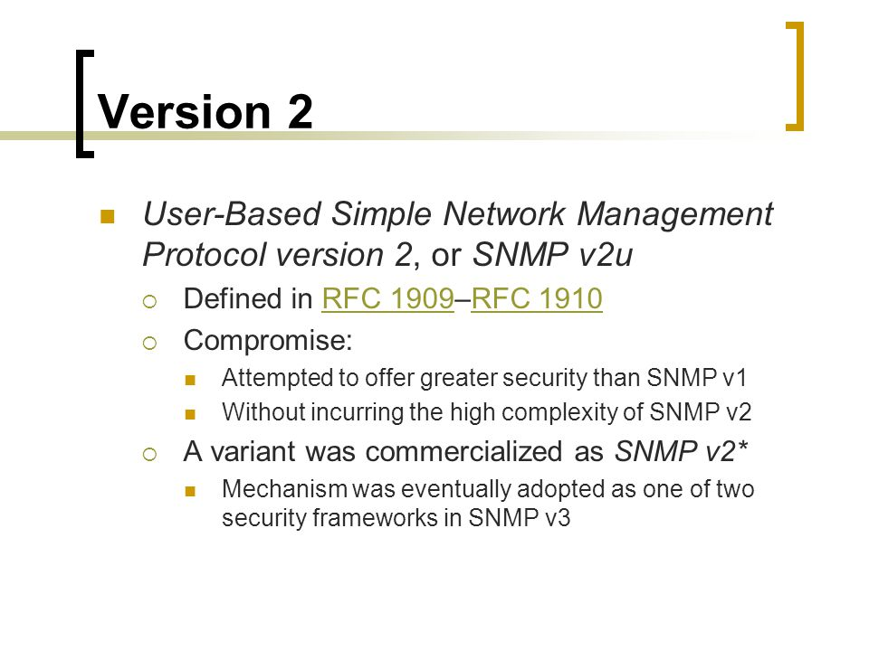 Version 2 User-Based Simple Network Management Protocol version 2, or SNMP v2u. Defined in RFC 1909–RFC