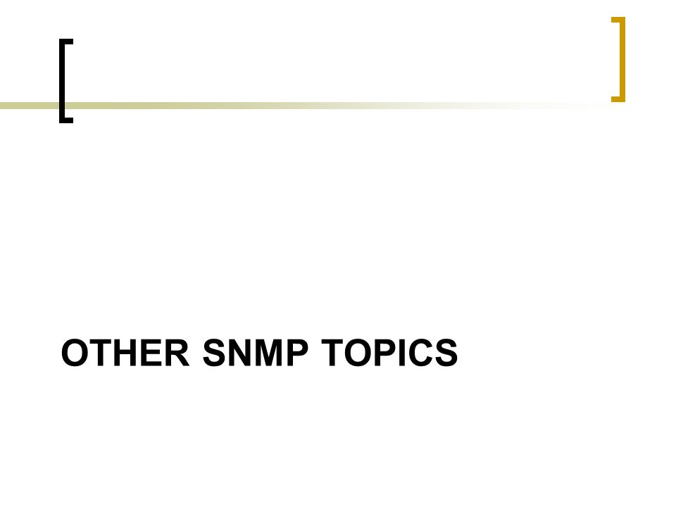 Other SNMP topics