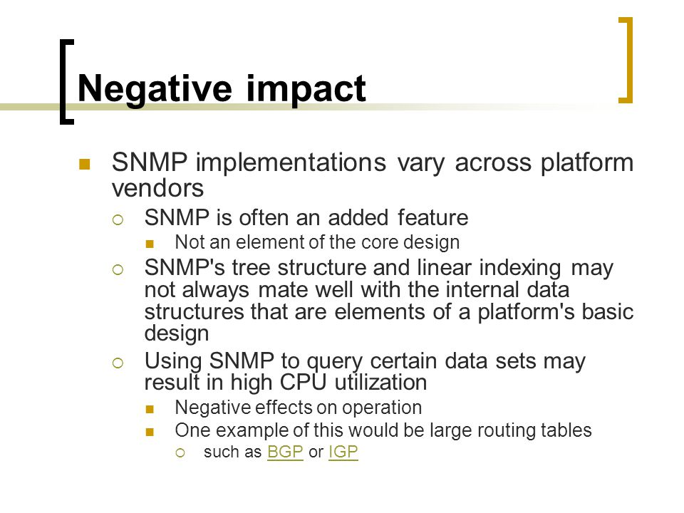Negative impact SNMP implementations vary across platform vendors