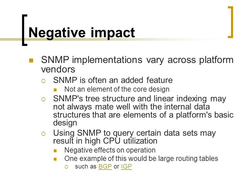 Negative impact SNMP implementations vary across platform vendors