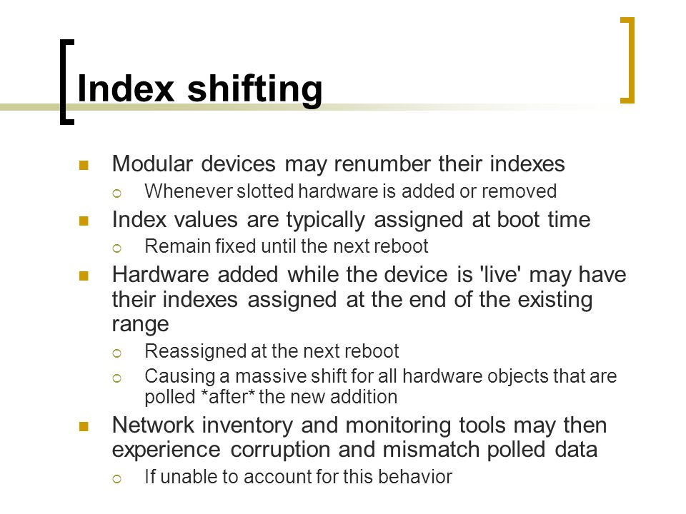 Index shifting Modular devices may renumber their indexes
