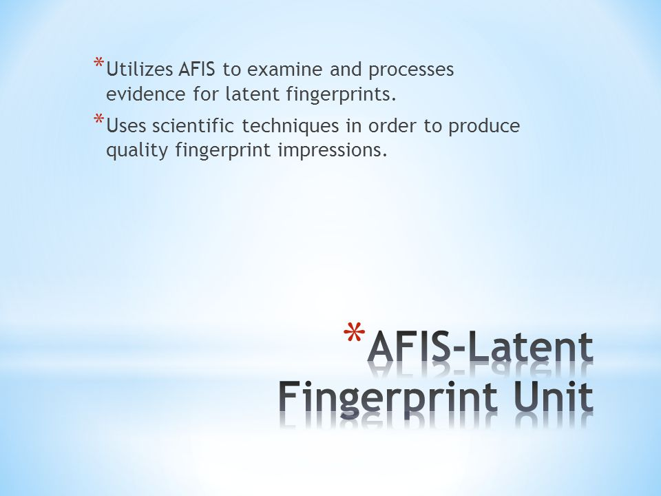 AFIS-Latent Fingerprint Unit
