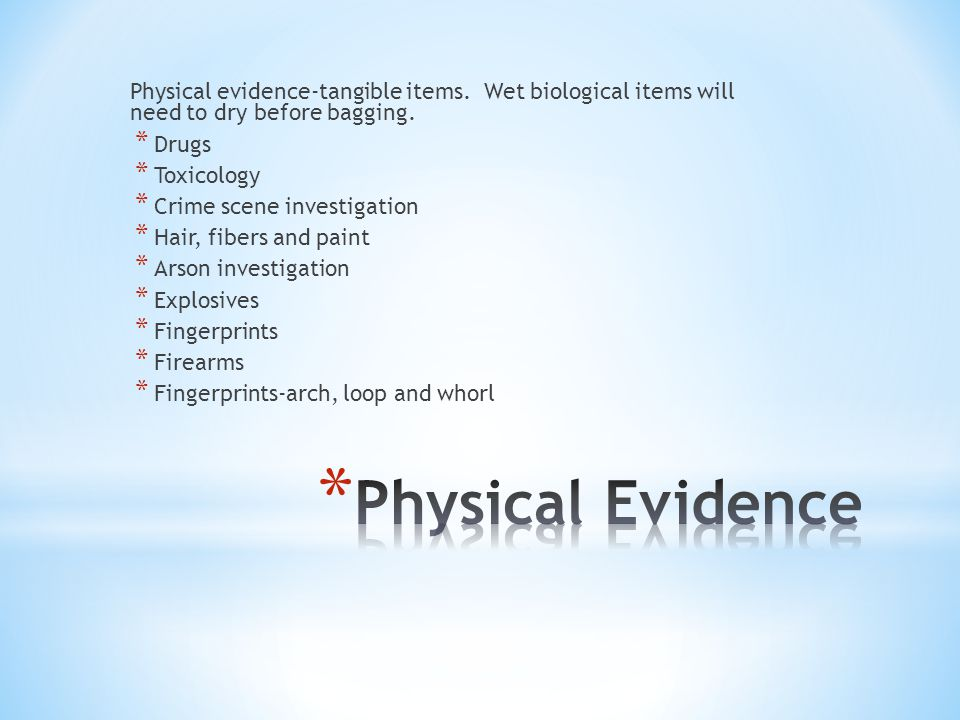 Physical evidence-tangible items