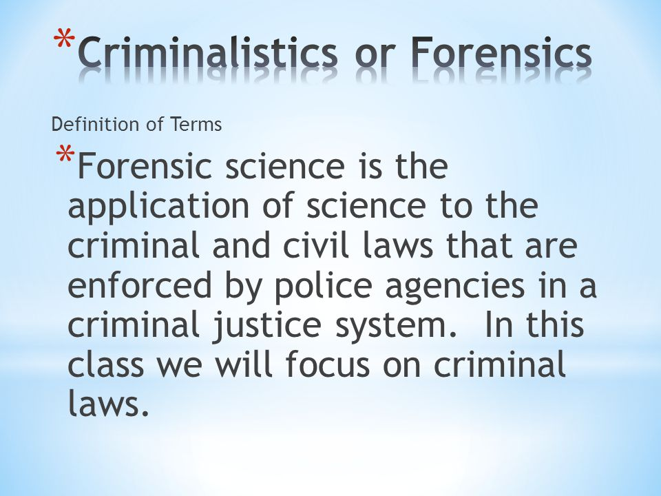 Criminalistics or Forensics