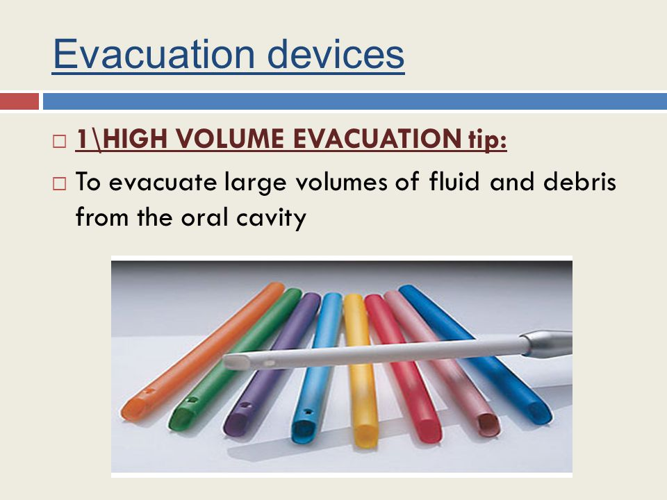 Evacuation devices 1\HIGH VOLUME EVACUATION tip: