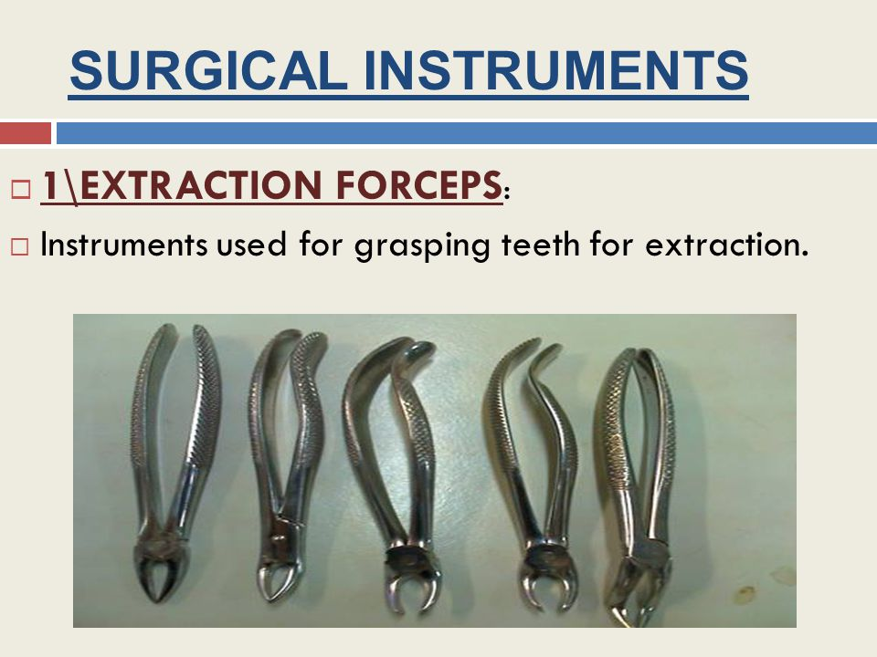 SURGICAL INSTRUMENTS 1\EXTRACTION FORCEPS: