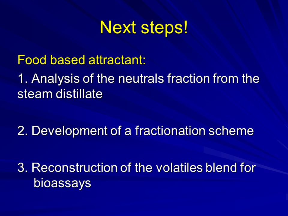Next steps! Food based attractant: