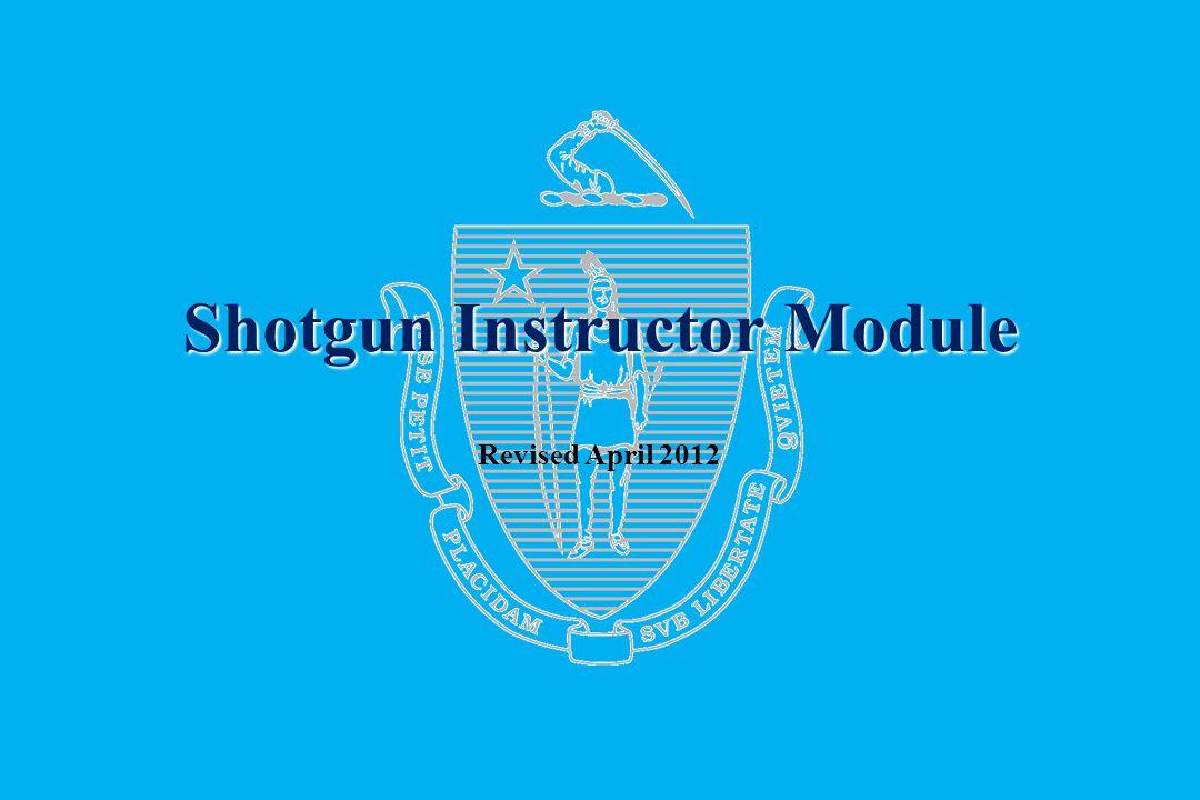 Shotgun Instructor Module Revised April 2012