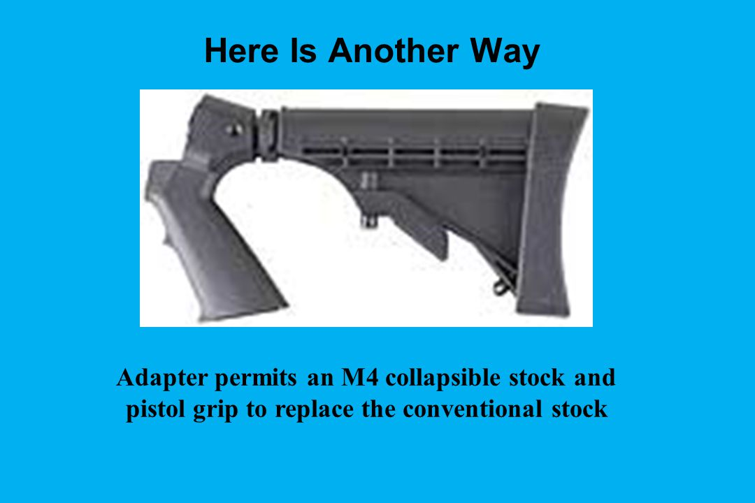 Here Is Another Way Adapter permits an M4 collapsible stock and pistol grip to replace the conventional stock.