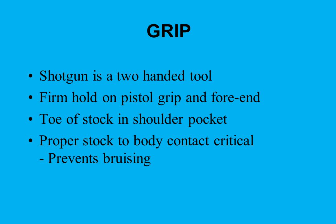 GRIP Shotgun is a two handed tool