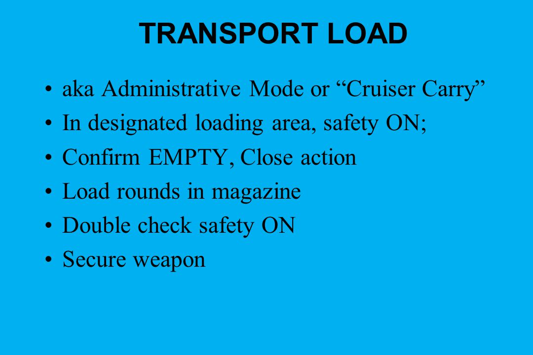 TRANSPORT LOAD aka Administrative Mode or Cruiser Carry