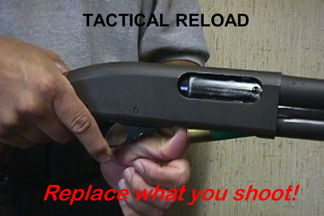 TACTICAL RELOAD Replace what you shoot!