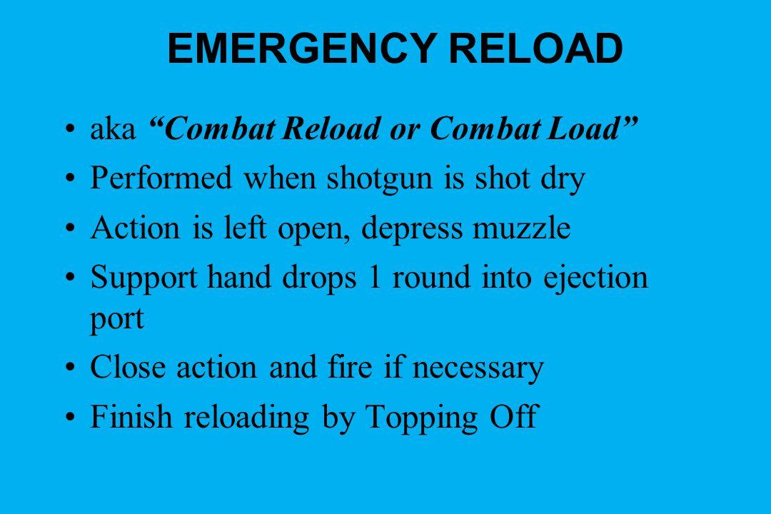 EMERGENCY RELOAD aka Combat Reload or Combat Load