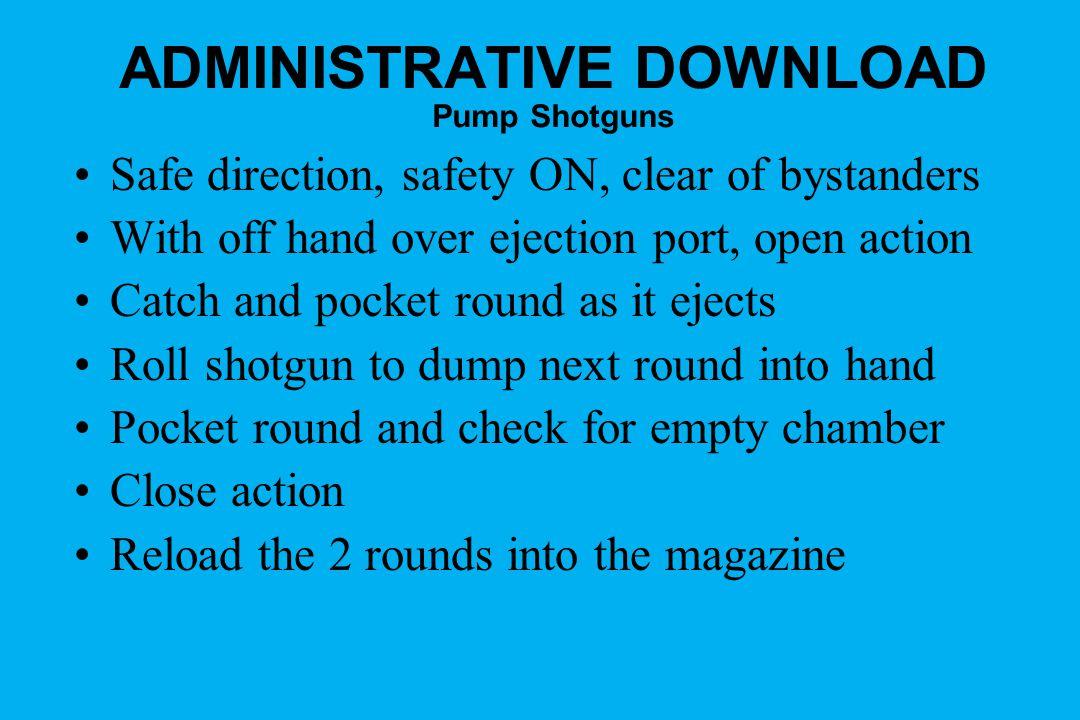 ADMINISTRATIVE DOWNLOAD Pump Shotguns