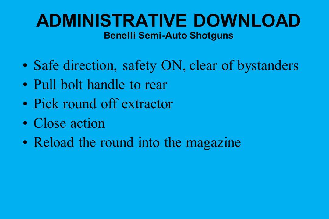 ADMINISTRATIVE DOWNLOAD Benelli Semi-Auto Shotguns