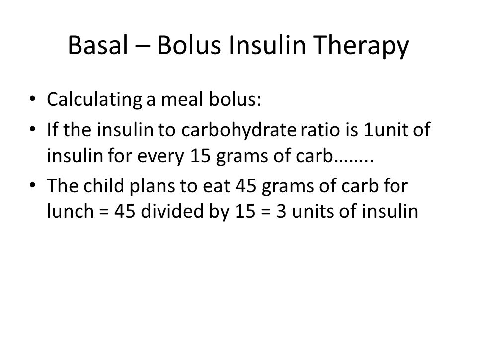Basal – Bolus Insulin Therapy