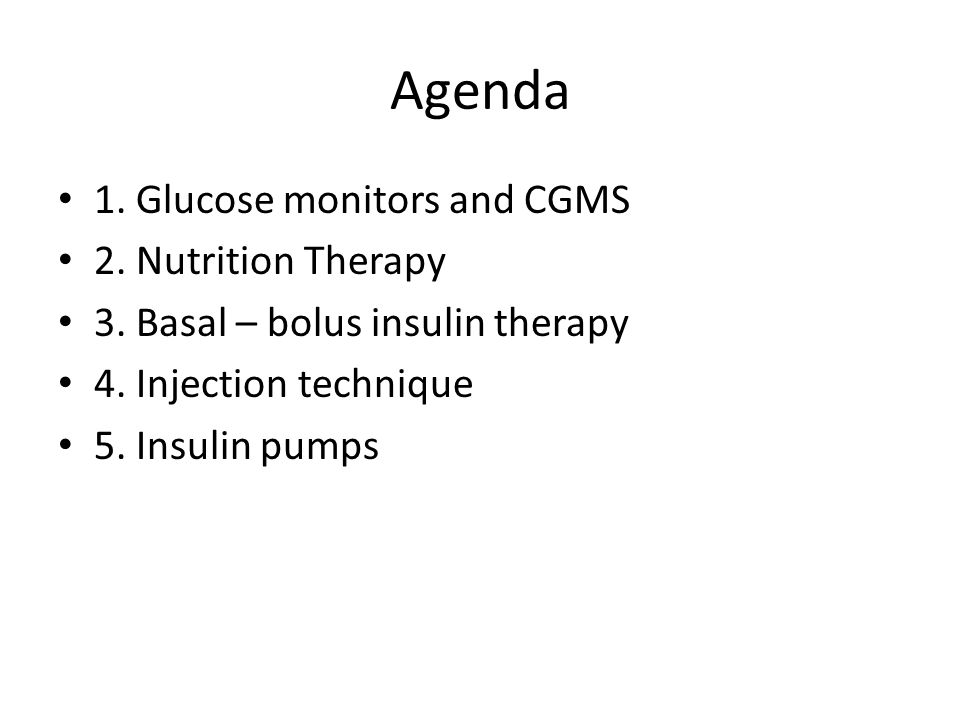 Agenda 1. Glucose monitors and CGMS 2. Nutrition Therapy