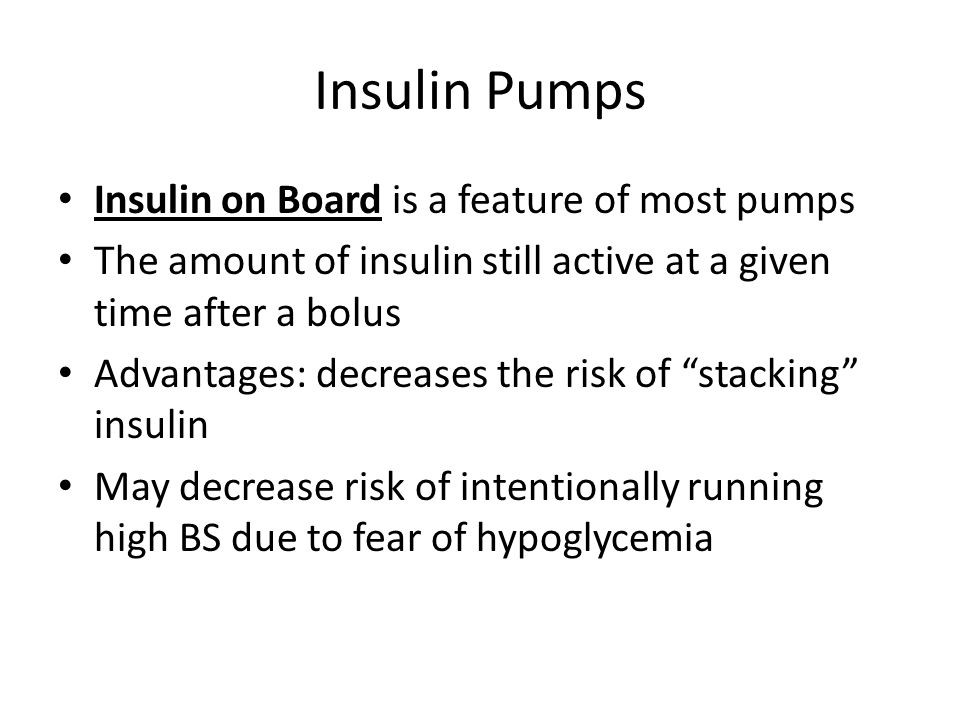 Insulin Pumps Insulin on Board is a feature of most pumps