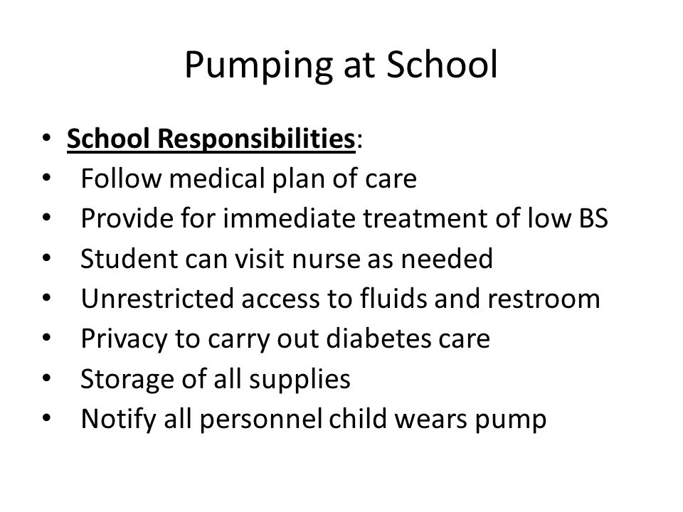 Pumping at School School Responsibilities: Follow medical plan of care