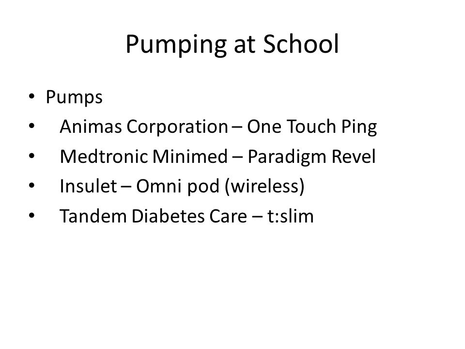 Pumping at School Pumps Animas Corporation – One Touch Ping