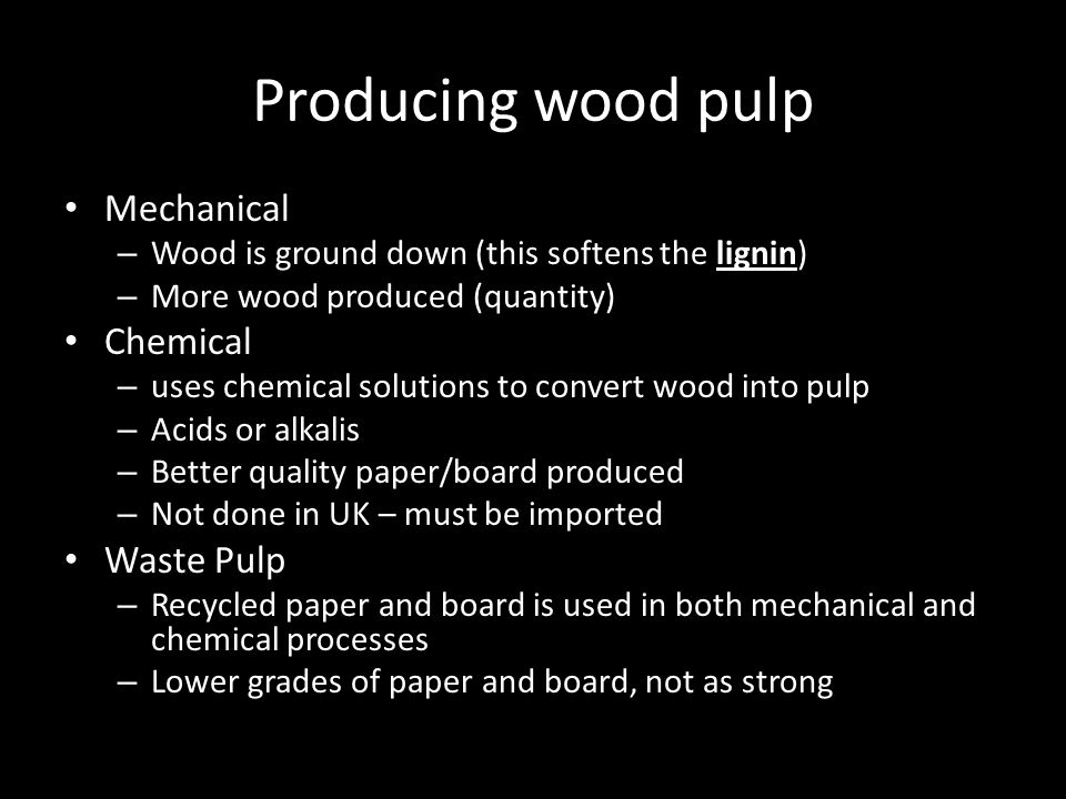 Producing wood pulp Mechanical Chemical Waste Pulp